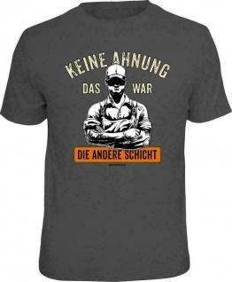 Fun T-Shirt Sprüche - Die andere Schicht - Männer Geschenke T Shirts 4 Heroes