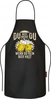 lustige Grillschürze - Du bist nicht Du ohne Bier Kochschürze Männer Geburtstag