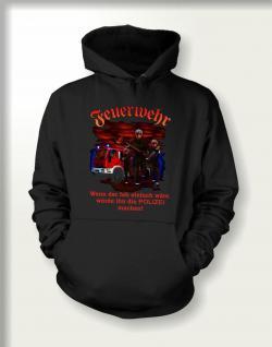 Feuerwehr Sweatshirt mit Kapuze - Kein Job für die Polizei