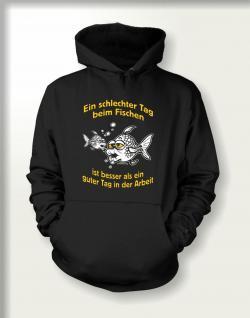 Angler Sweatshirt mit Kapuze - Schlechter Tag beim Fischen - Vorschau