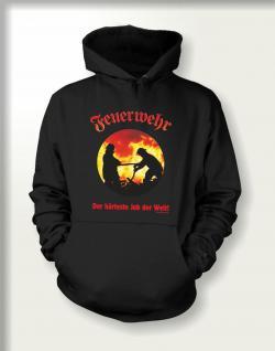 Feuerwehr Sweatshirt mit Kapuze - Der härteste Job der Welt