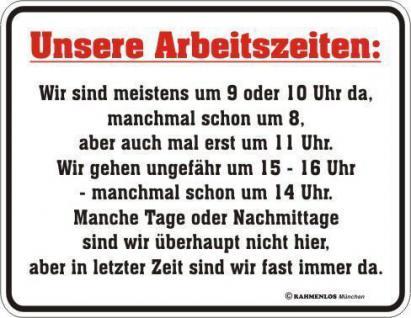 Fun Schilder Alu Blechschilder geil bedruckt + geprägt - Unsere Arbeitszeiten