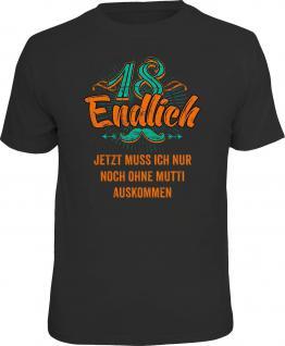 Geburtstag T-Shirt Endlich 18 - Ohne Mutti auskommen Geschenk Shirt bedruckt