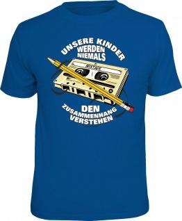 Fun T-Shirt Kinder verstehen nicht den Zusammenhang Shirt Geschenk geil bedruckt