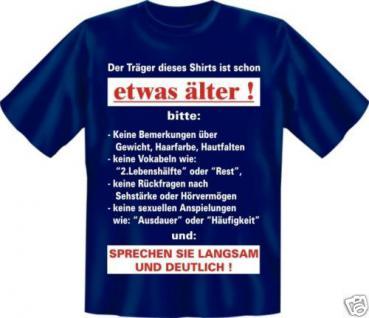 geil bedruckte Geburtstag Fun T-Shirts Shirt - Langsam etwas älter - Geschenk
