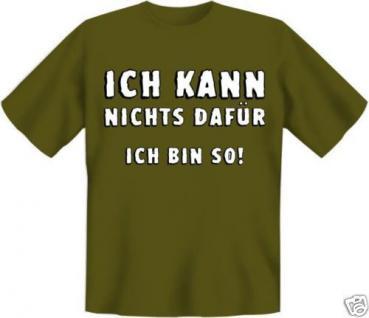 geil bedruckte Fun T-Shirts T Shirt - Ich bin so - Geburtstag Spass Geschenk