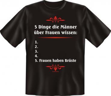 T-Shirt - 5 Dinge über Frauen Brüste Geburtstag Fun Shirt Geschenk geil bedruckt