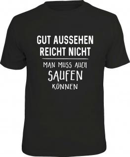 Herren T-Shirt bedruckt - Gut aussehen und saufen - lustige Geschenke für Männer