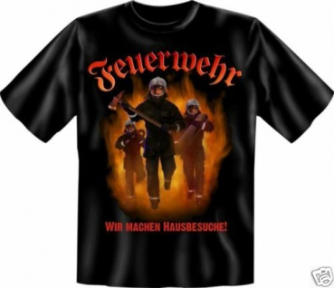 geil bedrucktes Fun T-Shirt Shirts - Feuerwehr Hausbesuche - Geburtstag Geschenk