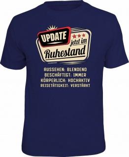 lustige Geburtstag T-Shirt - Update - jetzt im Ruhestand - Fun Shirt Geschenk