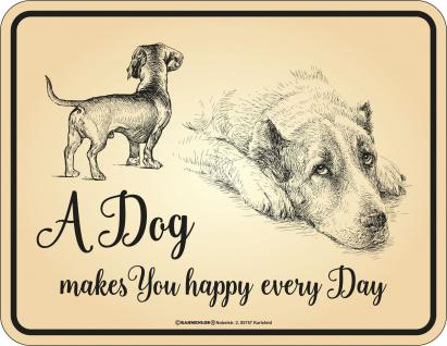 Hunde Blechschild A Dog makes you happy every Day Schild Alu geprägt bedruckt