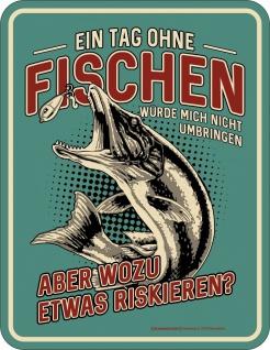 Männer Fun Schild - Ein Tag ohne Fischen - Angler Blechschild bedruckt Geschenk