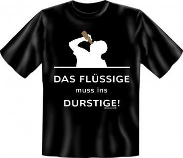 T-Shirt - Das Flüssige ins Durstige Fun Shirts Geburtstag Geschenk geil bedruckt