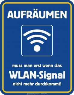 Blechschild - Aufräumen ohne WLAN - Signal - Fun Schild Alu geprägt + bedruckt