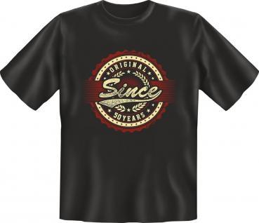 Geburtstag T-Shirt Original since 50 Years Shirt Geschenk geil bedruckt