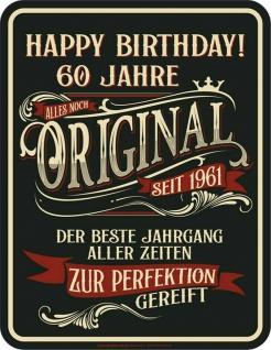 Geburtstag Sprüche Schilder - 60 Jahre Original seit 1961 - Geschenk Blechschild