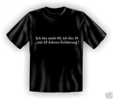 geil bedruckte Geburtstag Fun-Shirts T-Shirt - 60 mit Erfahrung - Spass Geschenk