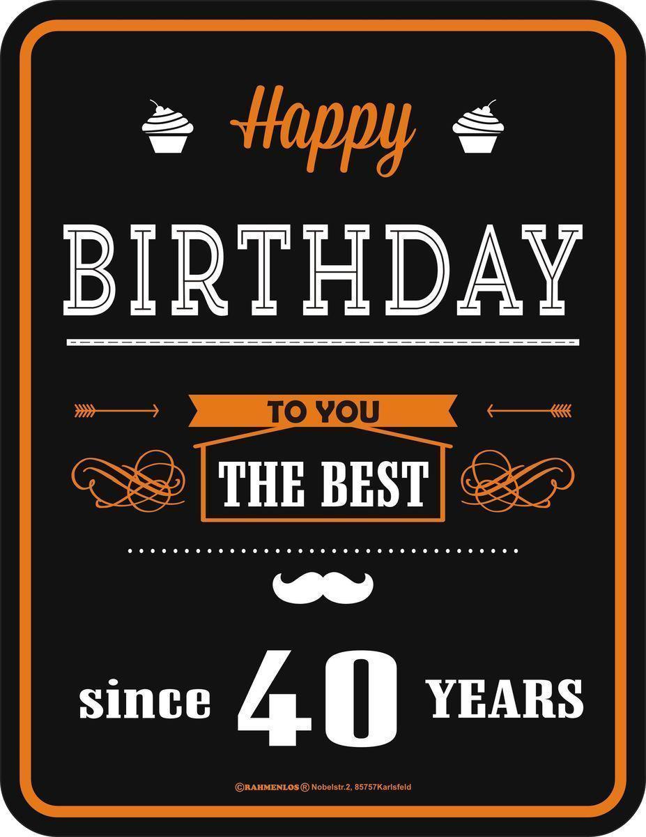 Blechschild 40 Geburtstag The Best Since 40 Years Schild Alu