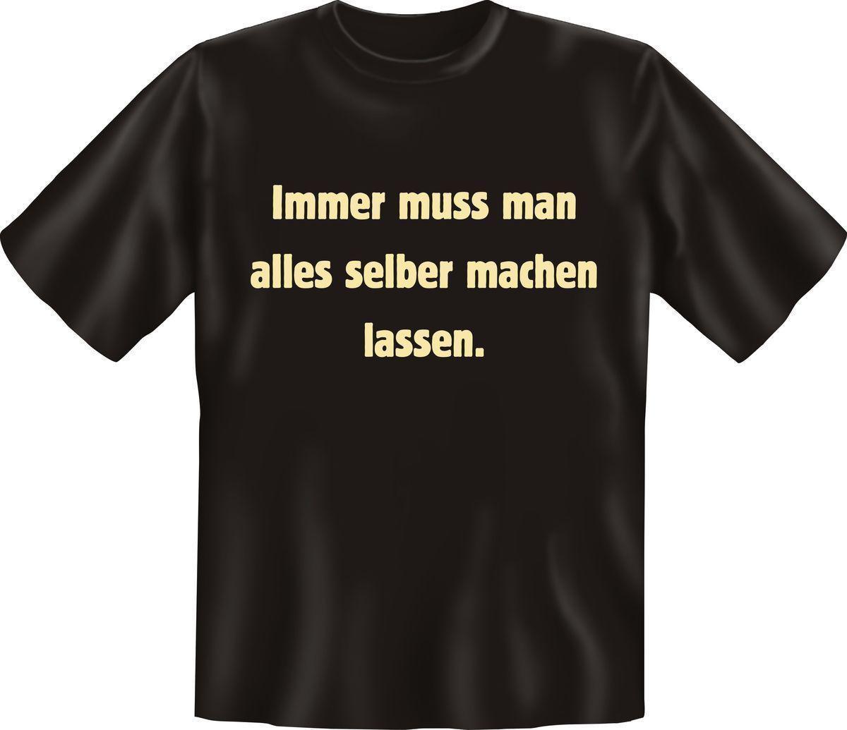 new style e7e63 eaab4 T-Shirt - Immer muss man alles selber machen lassen Fun Shirt Geschenk  bedruckt