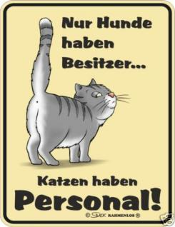 Fun Schild Alu Blechschild bedruckt + geprägt - Katzen haben Personal - Katze
