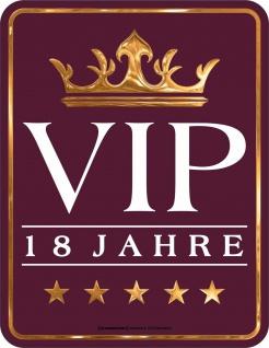 Geburtstag Fun Schild - VIP 18 Jahre - Alu Blechschild geprägt bedruckt Geschenk