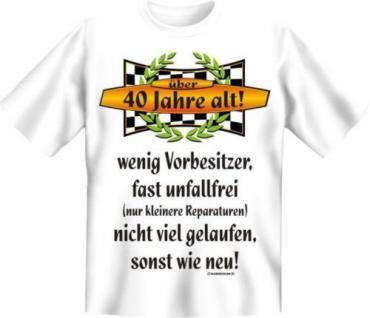 geil bedrucktes Geburtstag T-Shirt Shirts - Über 40 sonst wie neu - Geschenk - Vorschau