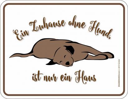 Fun Schild Ein Zuhause ohne Hund Alu Blechschild geprägt geil bedruckt Geschenk
