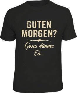 Herren T-Shirt - Guten Morgen dünnes Eis - lustige Geschenke Männer Fun-Shirts