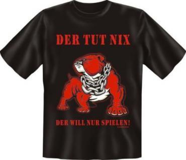 geil bedrucktes Fun T-Shirt Shirts - Der Hund tut nix - Geburtstag Geschenk