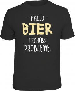 Fun T-Shirt Hallo Bier - Tschüss Probleme Shirt 4 Heroes Geschenk geil bedruckt