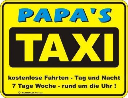 Schild Alu Blechschild geil bedruckt + geprägt - Papa Taxi - Geburtstag Geschenk
