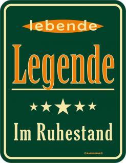 Fun Schild Alu Blechschild bedruckt + geprägt - Lebende Legende im Ruhestand