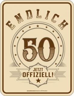 Geburtstag Fun Schild - Endlich 50 offiziell - Blechschild bedruckt Geschenk