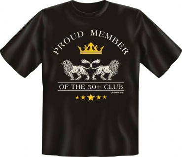 Geburtstag Fun T-Shirts Shirt geil bedruckt - Proud Member of the 50 + Club