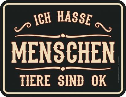 Fun Schild - Ich hasse Menschen - Alu Blechschild bedruckt Geschenk
