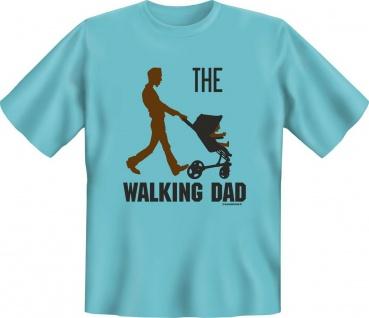 Geburtstag T-Shirt The Walking Dad Papa Shirt Vatertag Geschenk geil bedruckt