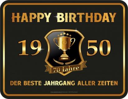 Geburtstag Sprüche Schilder - 70 Jahre Happy Birthday 1950 Geschenk Blechschild