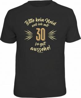 Geburtstag T-Shirt 30 Jahre - Bitte kein Neid Fun Shirt Geschenk geil bedruckt
