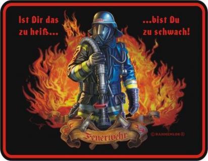 Fun Schild Alu Blechschild bedruckt + geprägt - Feuerwehr zu heiss - Geschenk