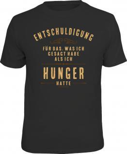 Fun T-Shirt Entschuldigung - Vor dem Hunger gesagt Shirt Geschenk geil bedruckt