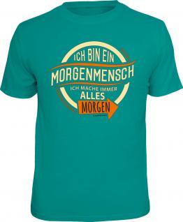 Fun T-Shirt Ich bin ein Morgenmensch Shirt Geburtstag Geschenk geil bedruckt
