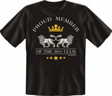 Geburtstag Fun T-Shirts Shirt geil bedruckt - Proud Member of the 30 + Club