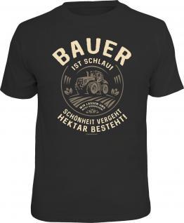Fun T-Shirt Bauer ist schlau - Hektar besteht Shirt Geschenk geil bedruckt