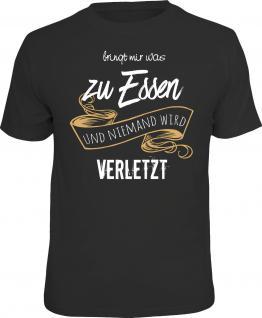 Fun T-Shirt Was zu Essen und niemand wird verletzt Shirt Geschenk geil bedruckt