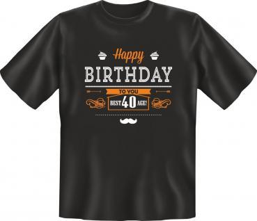 Geburtstag T-Shirt Happy Birthday Best Age 40 Jahre Shirt Geschenk geil bedruckt
