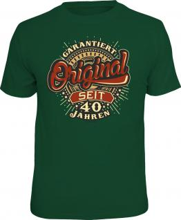Geburtstag T-Shirt Garantie Original seit 40 Jahren Shirt Geschenk geil bedruckt