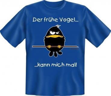 T-Shirt Der frühe Vogel kann mich mal FunShirt Geburtstag Geschenk geil bedruckt
