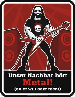 Blechschild Unser Nachbar hört Metal Musik Fun Schild Alu geprägt bedruckt