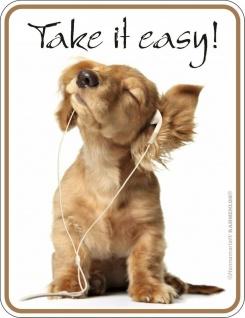 Humor Kühlschrankmagnet Hund Take it easy Kühlschrank Magnet Fun Schild Metall