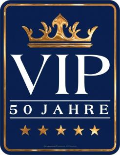 Geburtstag Fun Schild - VIP 50 Jahre - Alu Blechschild geprägt bedruckt Geschenk